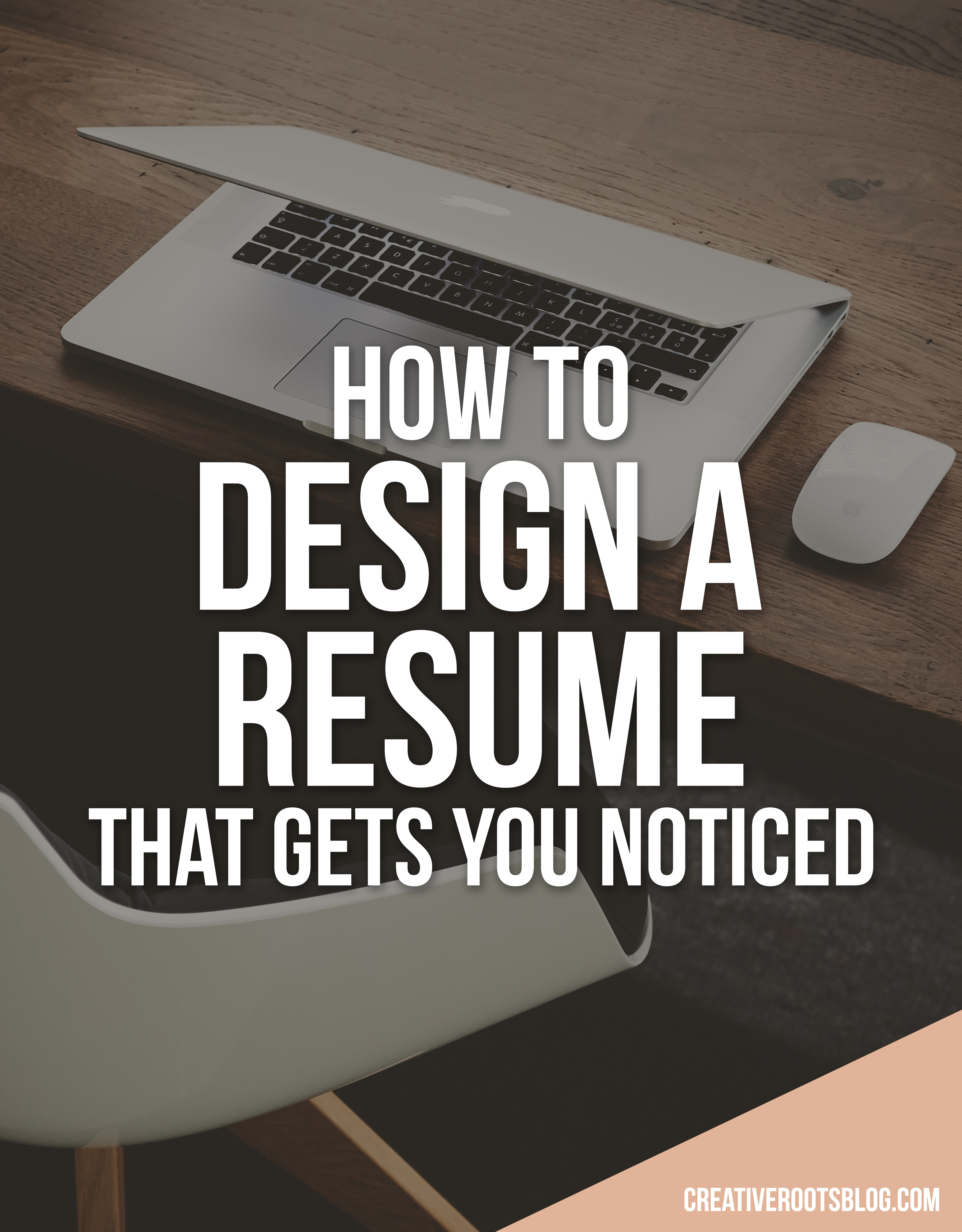 How to Design a Resume That Gets